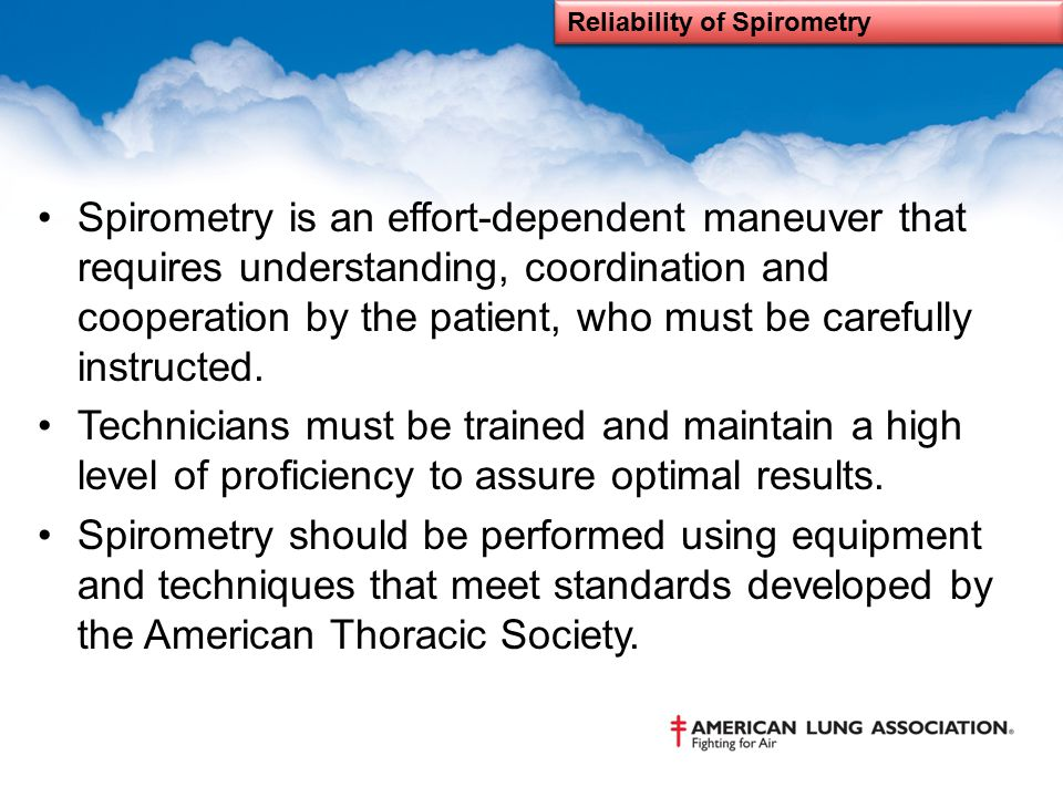 Spirometry is an effort-dependent maneuver that requires understanding, coordination and cooperation by the patient, who must be carefully instructed.