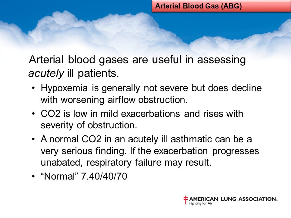 Arterial blood gases are useful in assessing acutely ill patients. Hypoxemia is generally not severe but does decline with worsening airflow obstructi