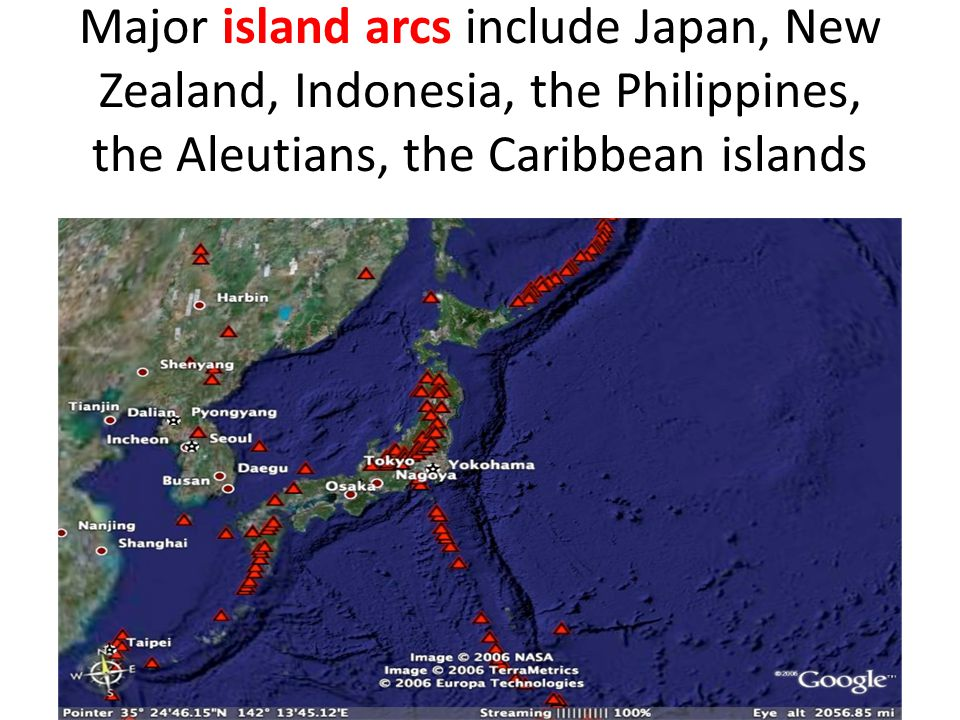 Major island arcs include Japan, New Zealand, Indonesia, the Philippines, the Aleutians, the Caribbean islands