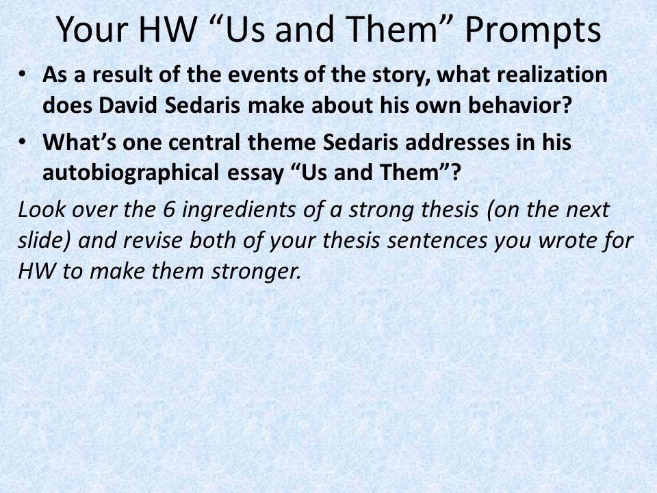 Your HW Us and Them Prompts As a result of the events of the story, what realization does David Sedaris make about his own behavior.