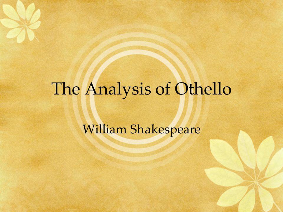 The Analysis of Othello William Shakespeare