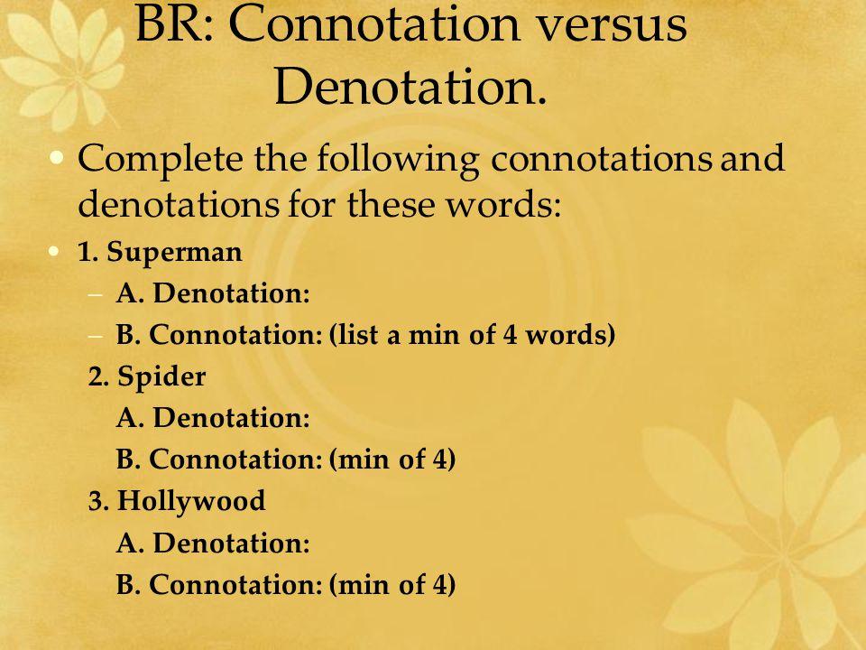 BR: Connotation versus Denotation.