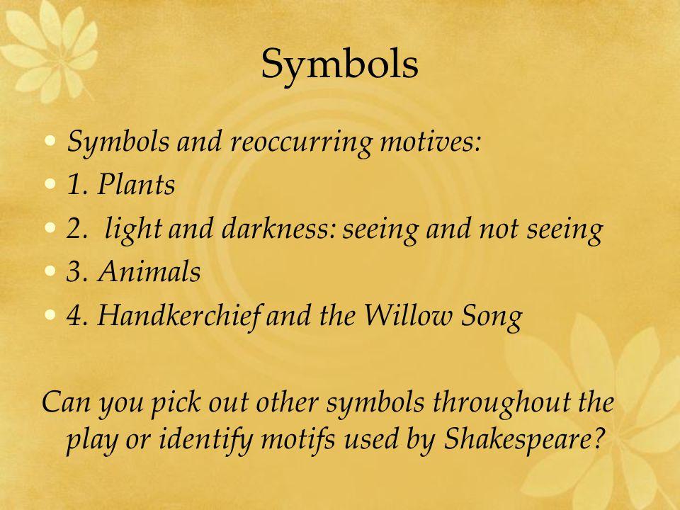 Symbols Symbols and reoccurring motives: 1. Plants 2.