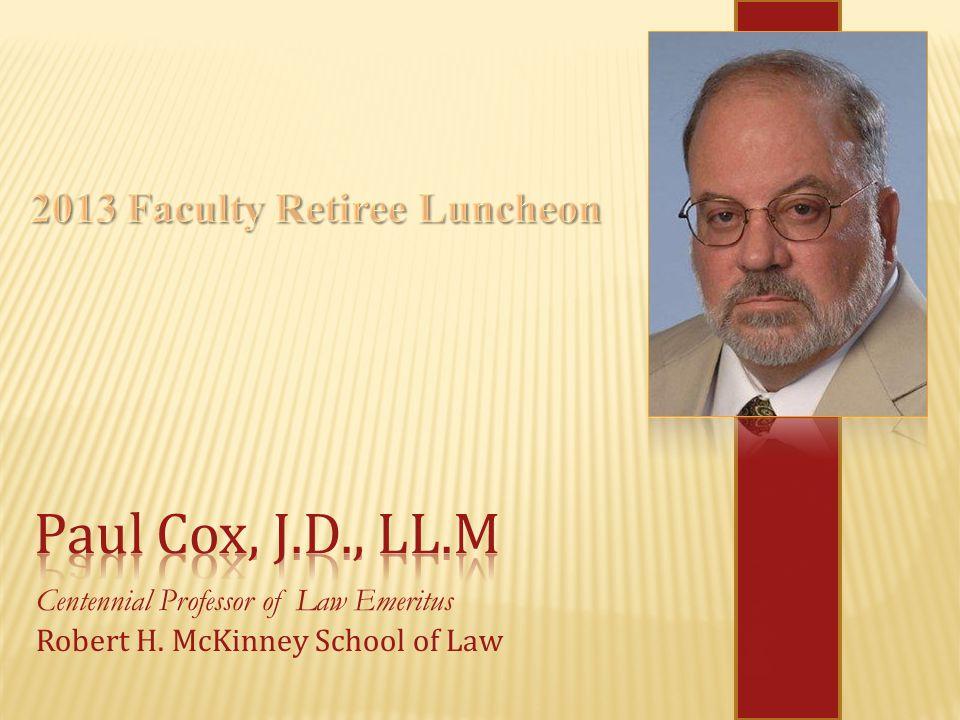 Centennial Professor of Law Emeritus Robert H. McKinney School of Law