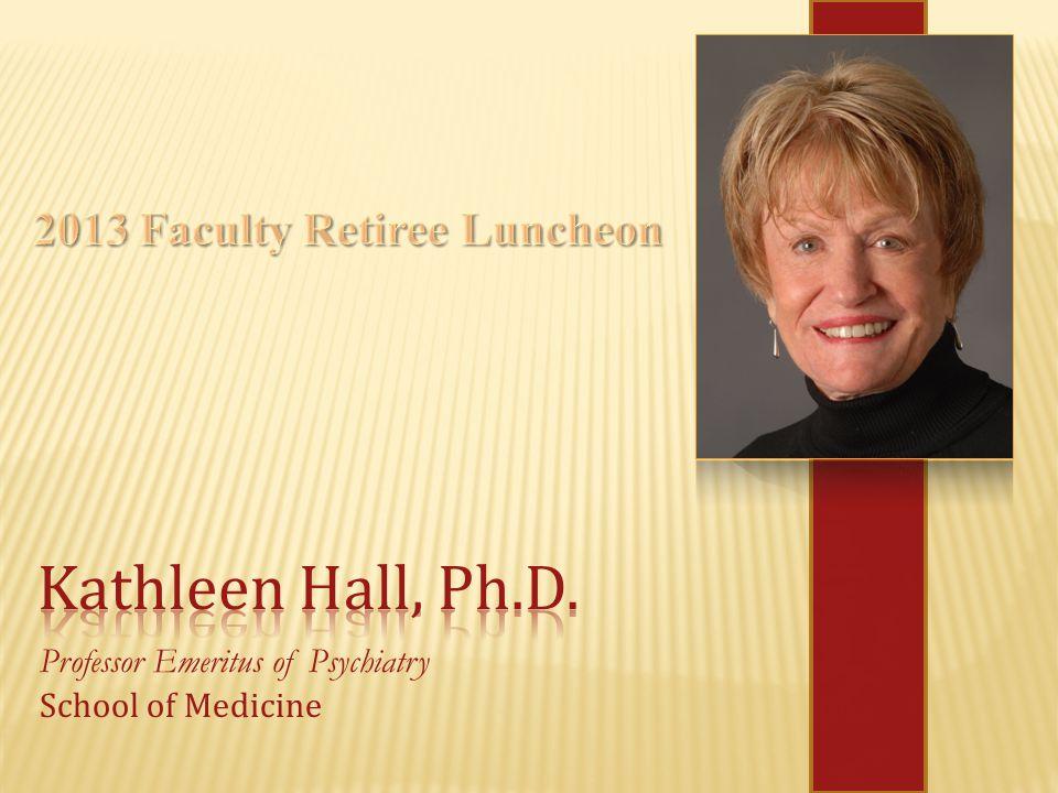 Professor Emeritus of Psychiatry School of Medicine