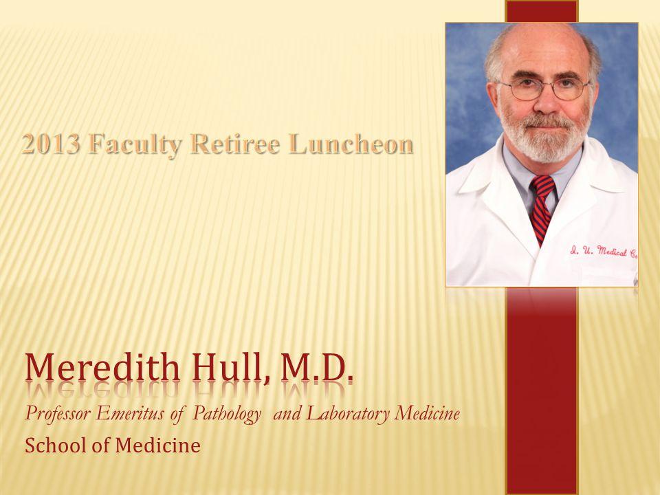 Professor Emeritus of Pathology and Laboratory Medicine School of Medicine
