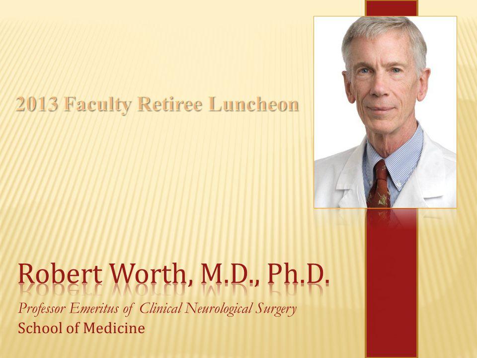 Professor Emeritus of Clinical Neurological Surgery School of Medicine