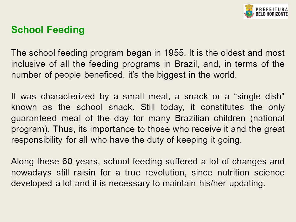 School Feeding The school feeding program began in 1955.