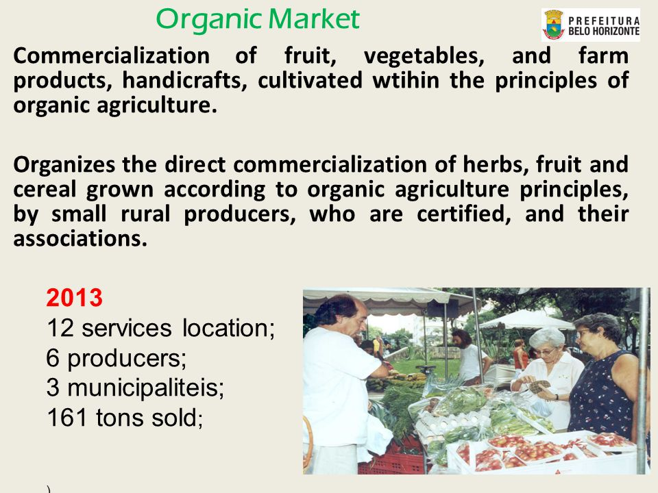 Commercialization of fruit, vegetables, and farm products, handicrafts, cultivated wtihin the principles of organic agriculture.