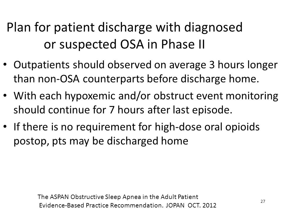 Plan for patient discharge with diagnosed or suspected OSA in Phase II Outpatients should observed on average 3 hours longer than non-OSA counterparts