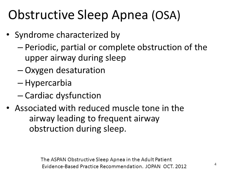 Obstructive Sleep Apnea (OSA) Syndrome characterized by – Periodic, partial or complete obstruction of the upper airway during sleep – Oxygen desatura