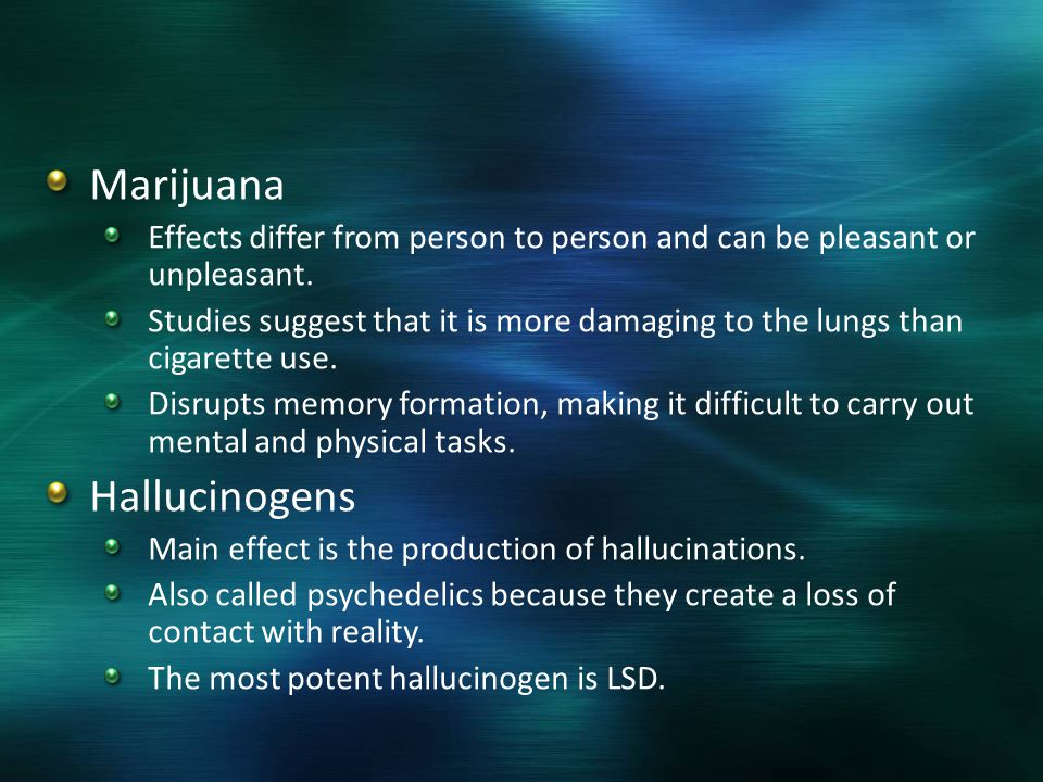 Marijuana Effects differ from person to person and can be pleasant or unpleasant.