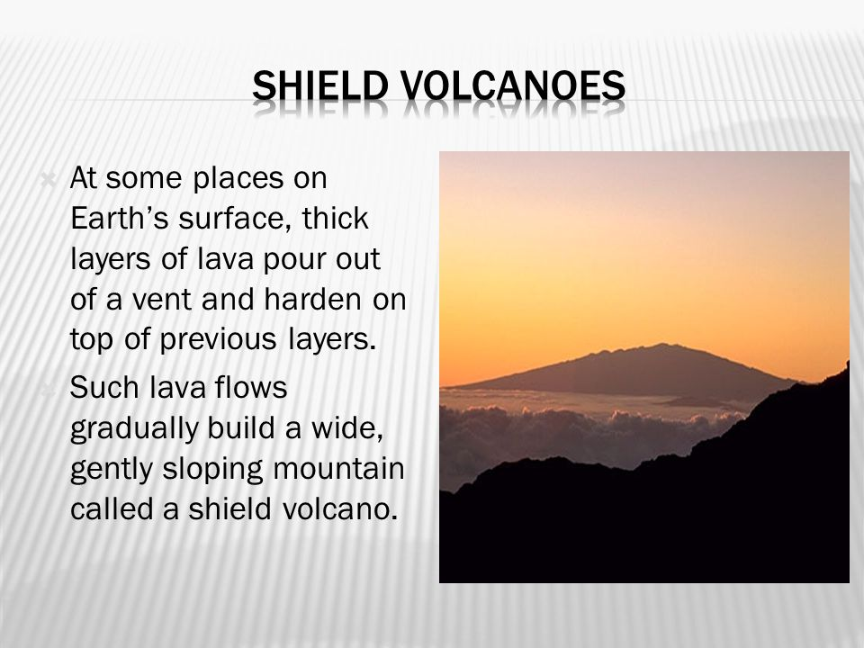  Rock and other materials formed from lava create a variety of landforms including shield volcanoes, composite volcanoes, cinder cone volcanoes, cald