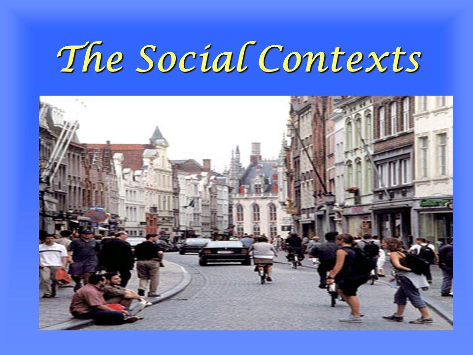 The Social Contexts