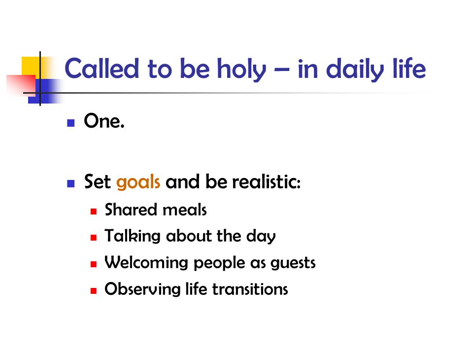 Called to be holy – in daily life One.
