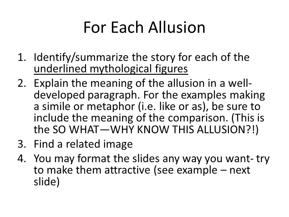 For Each Allusion 1.Identify/summarize the story for each of the underlined mythological figures 2.Explain the meaning of the allusion in a well- developed paragraph.
