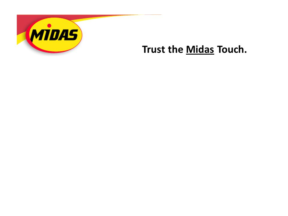 Trust the Midas Touch.