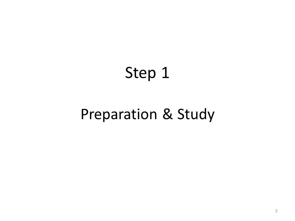 Step 1 Preparation & Study 3