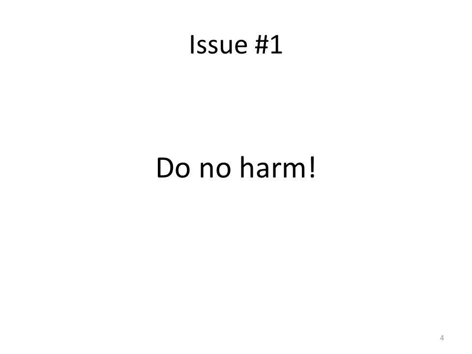 Issue #1 Do no harm! 4