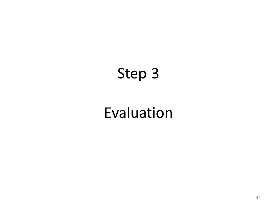 Step 3 Evaluation 44