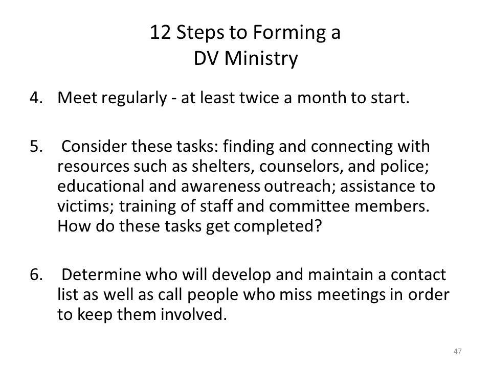 12 Steps to Forming a DV Ministry 4.Meet regularly - at least twice a month to start.