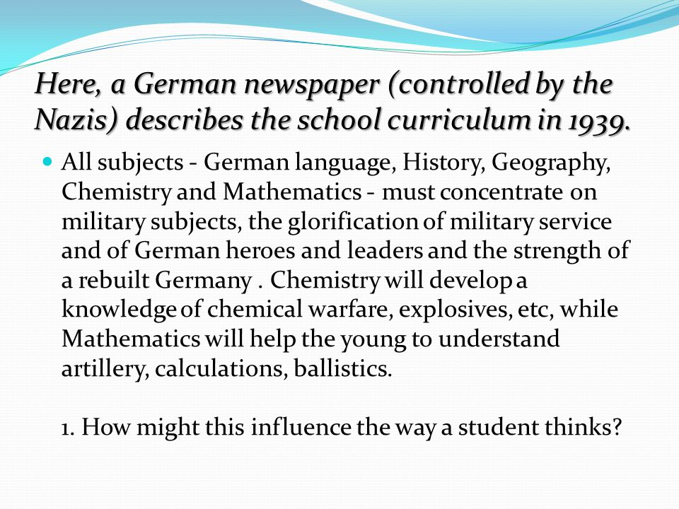 Here, a German newspaper (controlled by the Nazis) describes the school curriculum in 1939.