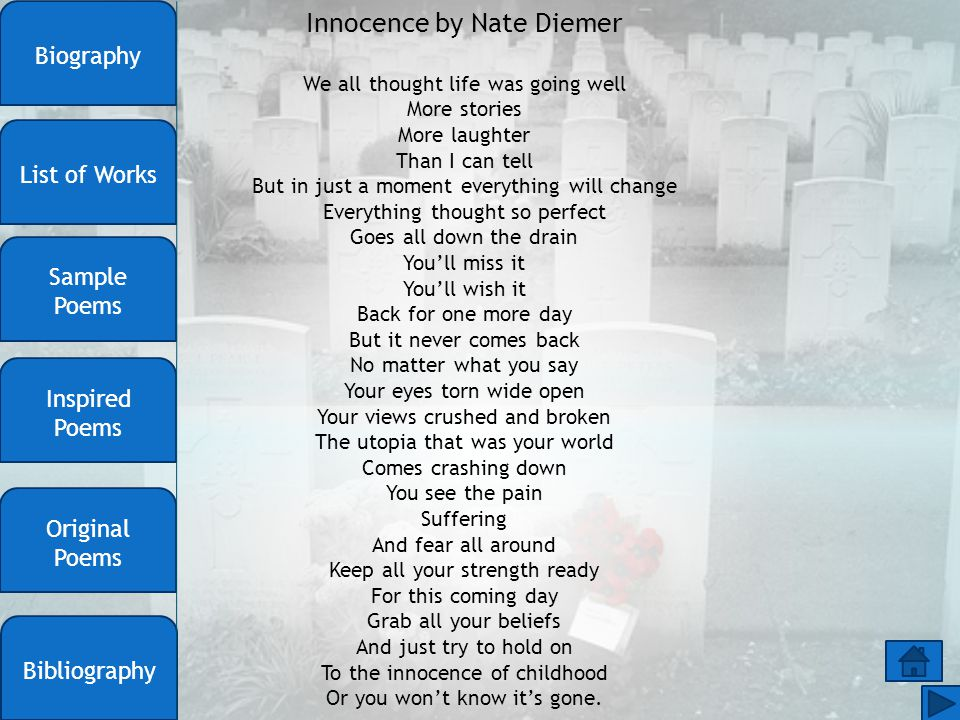 Innocence by Nate Diemer We all thought life was going well More stories More laughter Than I can tell But in just a moment everything will change Eve