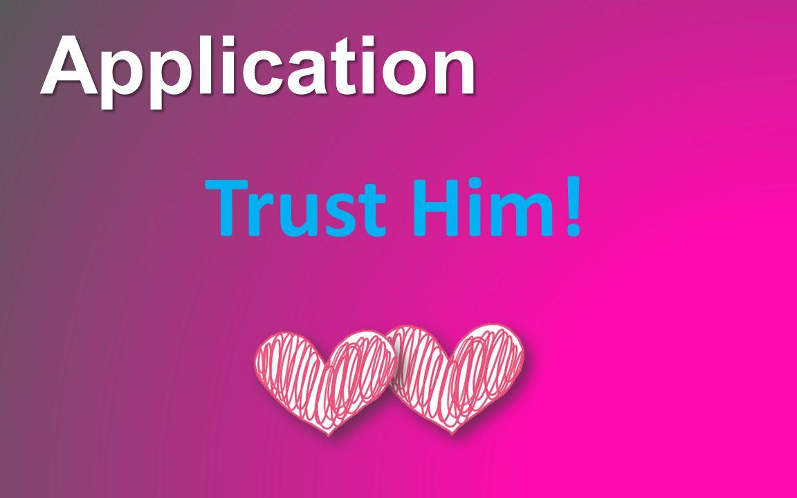 Application Trust Him!