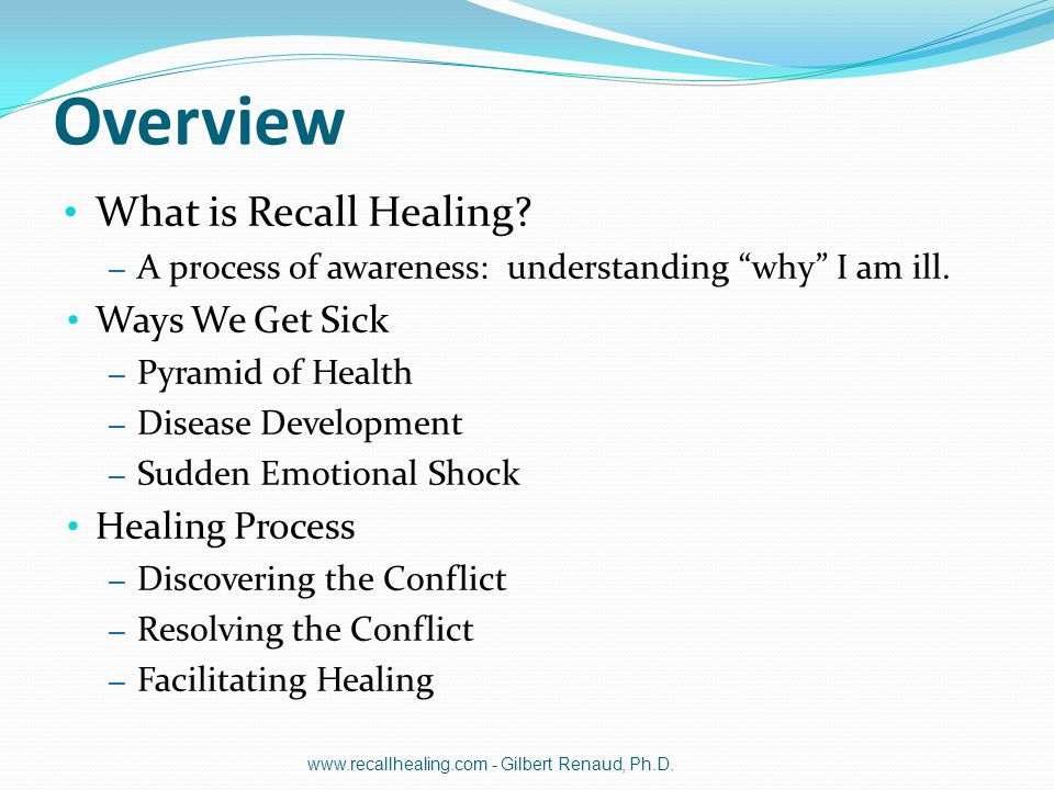 """Overview What is Recall Healing? – A process of awareness: understanding """"why"""" I am ill. Ways We Get Sick – Pyramid of Health – Disease Development –"""