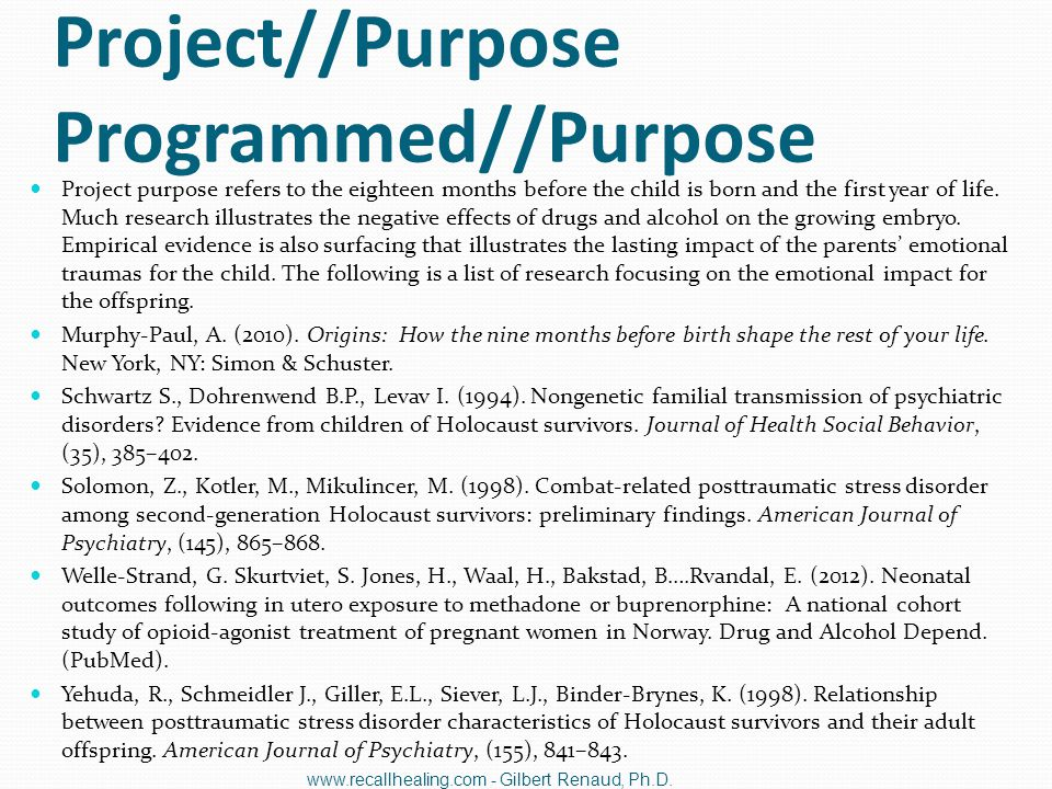 Project//Purpose Programmed//Purpose Project purpose refers to the eighteen months before the child is born and the first year of life. Much research
