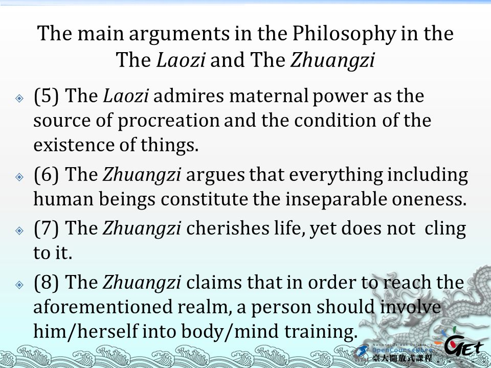 The main arguments in the Philosophy in the The Laozi and The Zhuangzi  (5) The Laozi admires maternal power as the source of procreation and the condition of the existence of things.