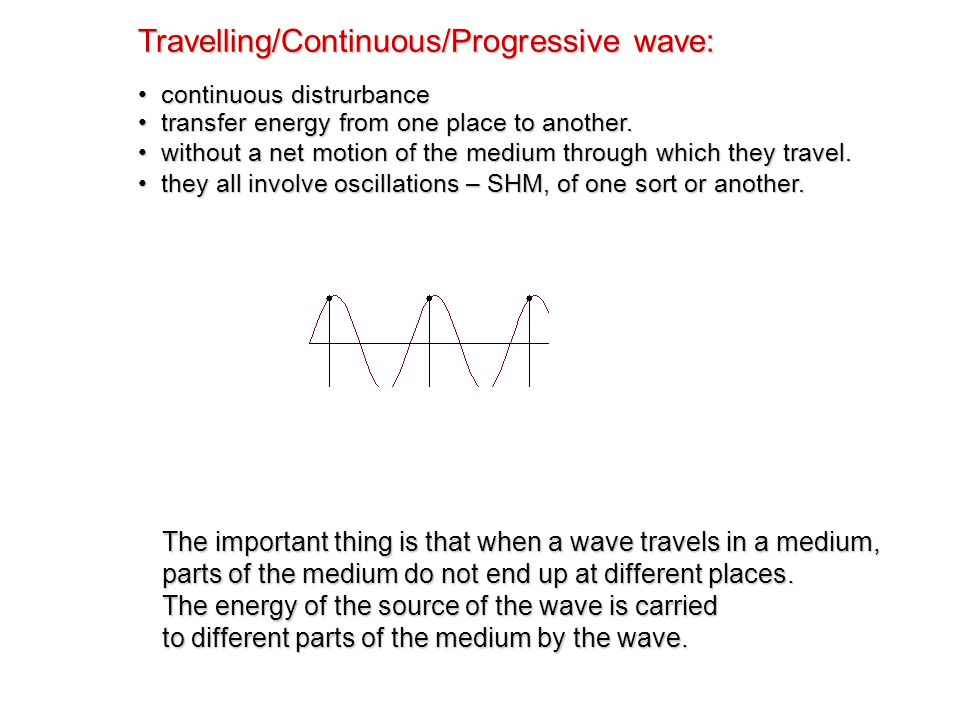 A pulse: a single disturbance that travels through a medium medium – the substance or object in which the wave is travelling. What is a wave? A distur