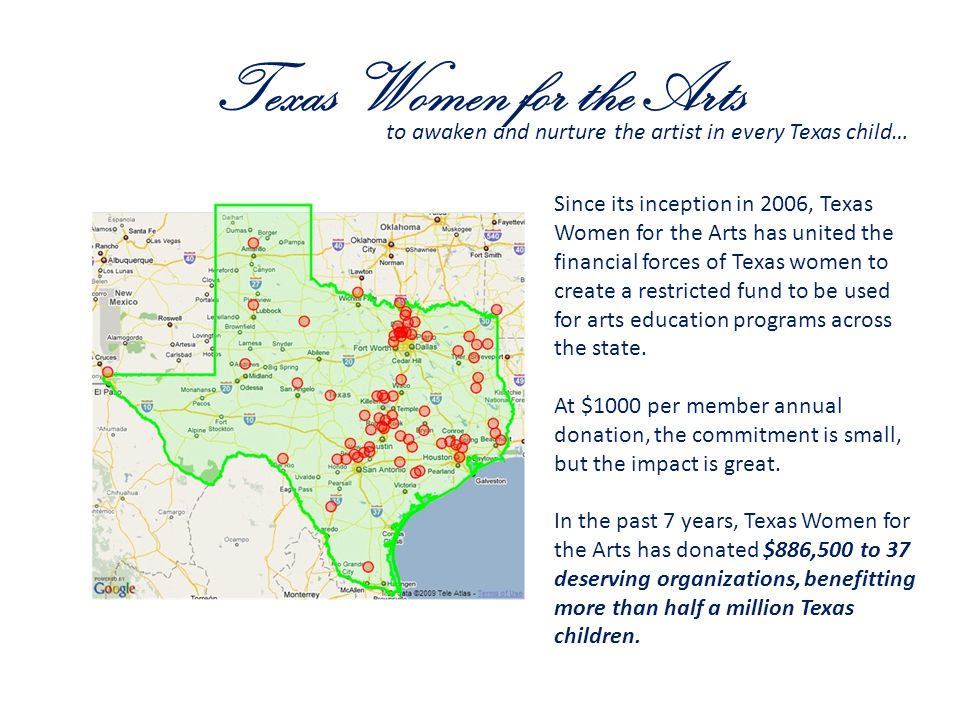 Texas Women for the Arts to awaken and nurture the artist in every Texas child… Since its inception in 2006, Texas Women for the Arts has united the f