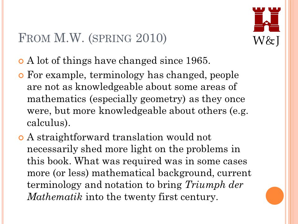 F ROM M.W. ( SPRING 2010) A lot of things have changed since 1965. For example, terminology has changed, people are not as knowledgeable about some ar