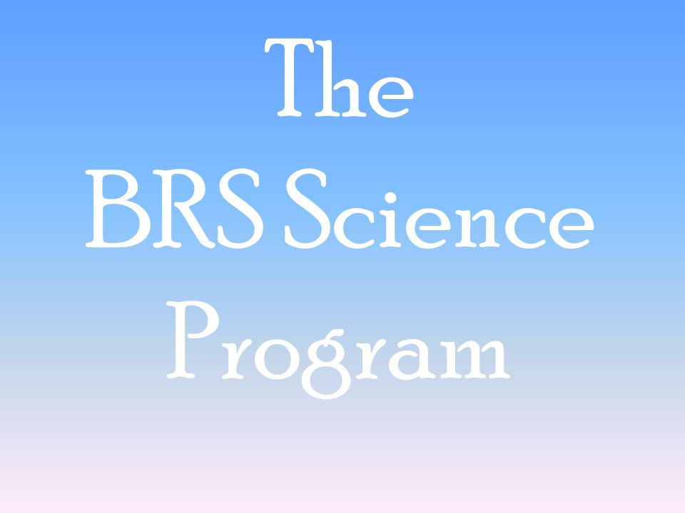 The BRS Science Program