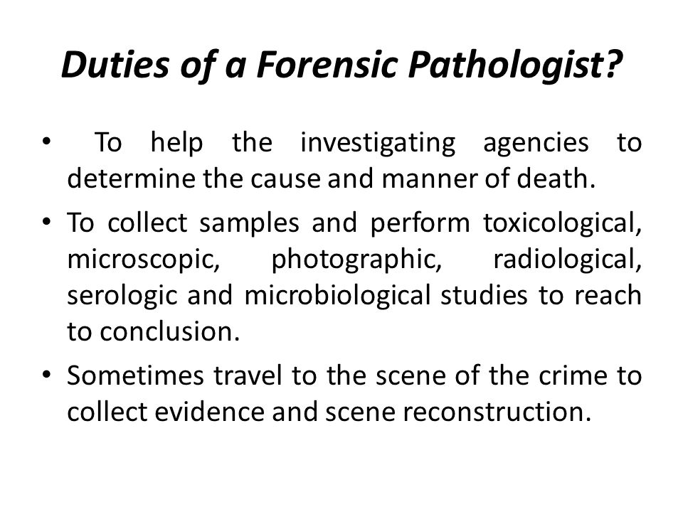 Duties of a Forensic Pathologist.