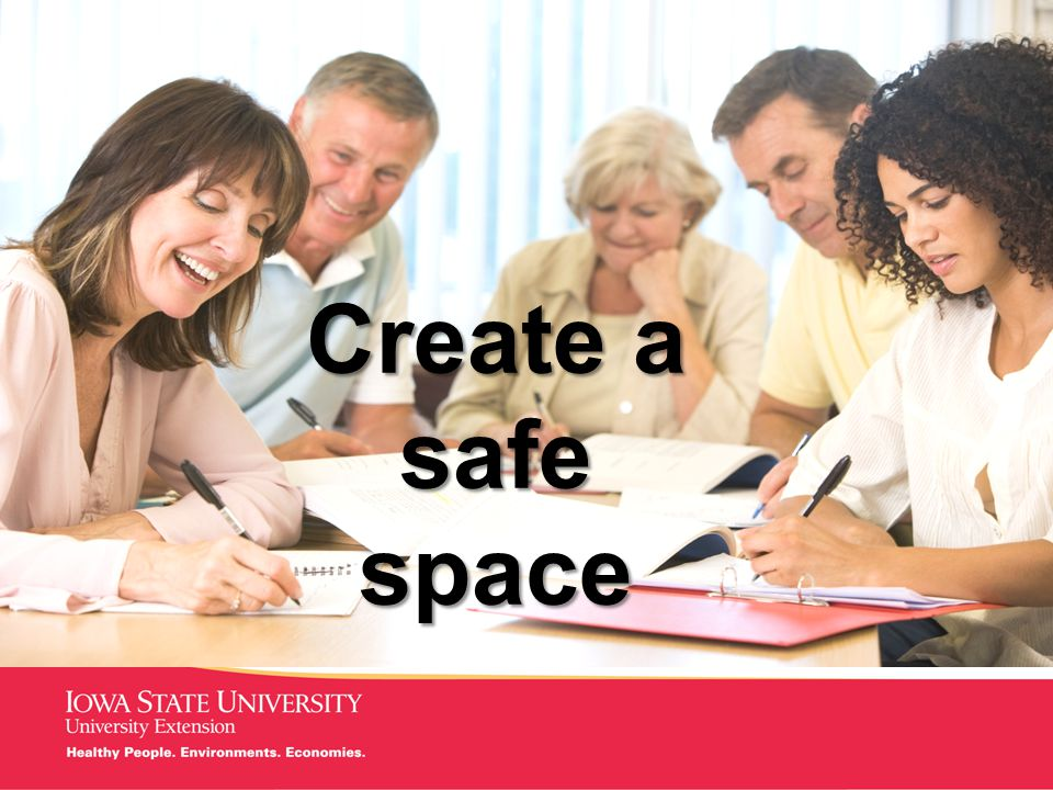 MANAGING Tough Times Create a safe space
