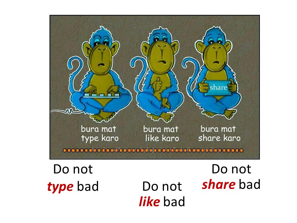Do not type bad Do not like bad Do not share bad