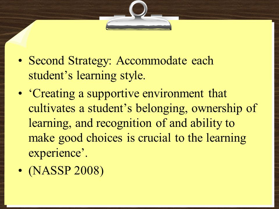 Second Strategy: Accommodate each student's learning style.