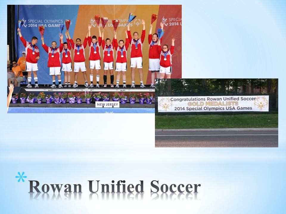 * About Rowan Unified Sports * Rowan Unified Sports is a competitive sports club where Rowan students (Unified Partners) and Special Olympics Athletes come together to play on the same team for soccer (fall) and basketball (spring).