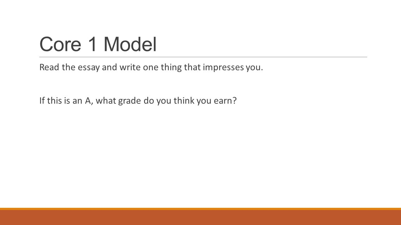 Core 1 Model Read the essay and write one thing that impresses you.