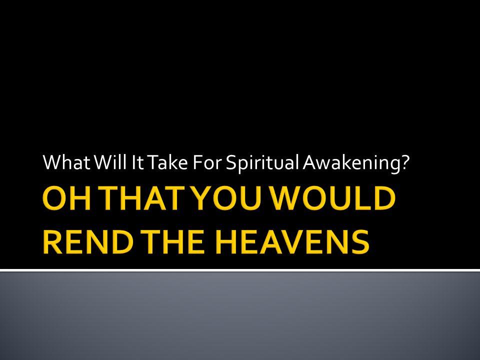  What is on the heart of God?  Focus on awakening  Fresh stirring