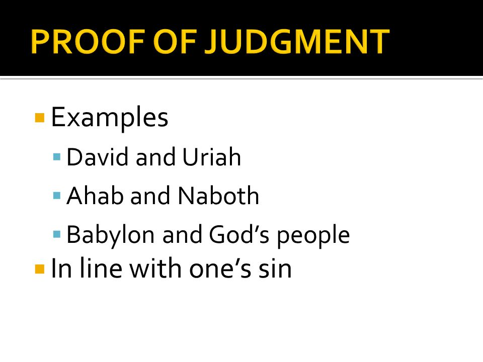  The signs of the judgment  The removal of wisdom ▪ True for Christians and the lost ▪ Occurred many places in Scripture