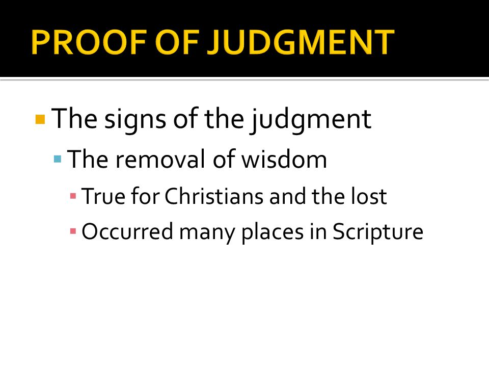  The signs of the judgment  Loss of spiritual power ▪ Little life-changing impact ▪ Uncommitted converts ▪ Prayer movement with no change