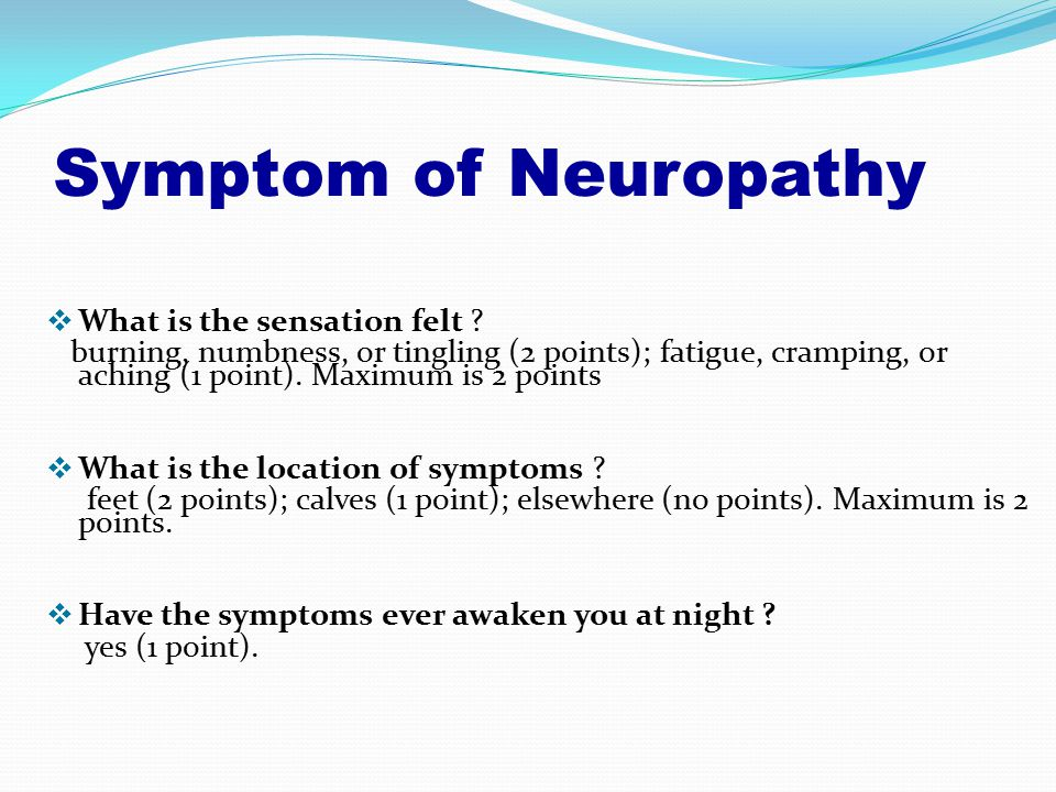 Symptom of Neuropathy  What is the sensation felt .