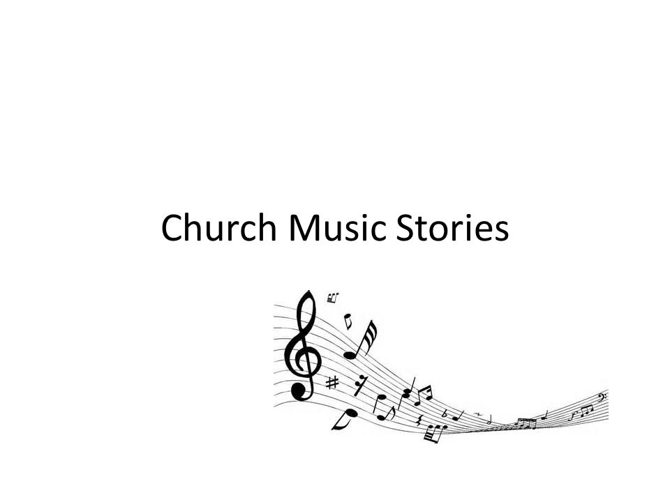Church Music Stories