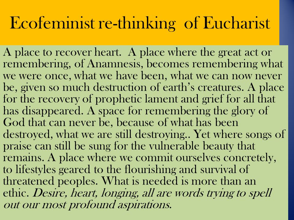 Ecofeminist re-thinking of Eucharist A place to recover heart.