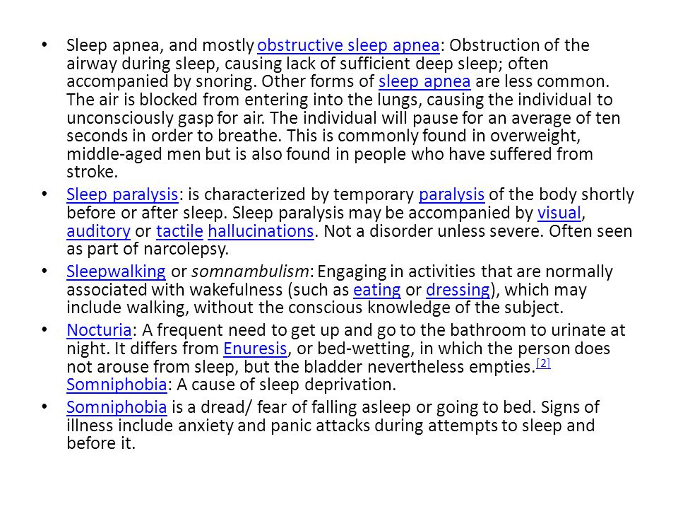 Sleep apnea, and mostly obstructive sleep apnea: Obstruction of the airway during sleep, causing lack of sufficient deep sleep; often accompanied by snoring.