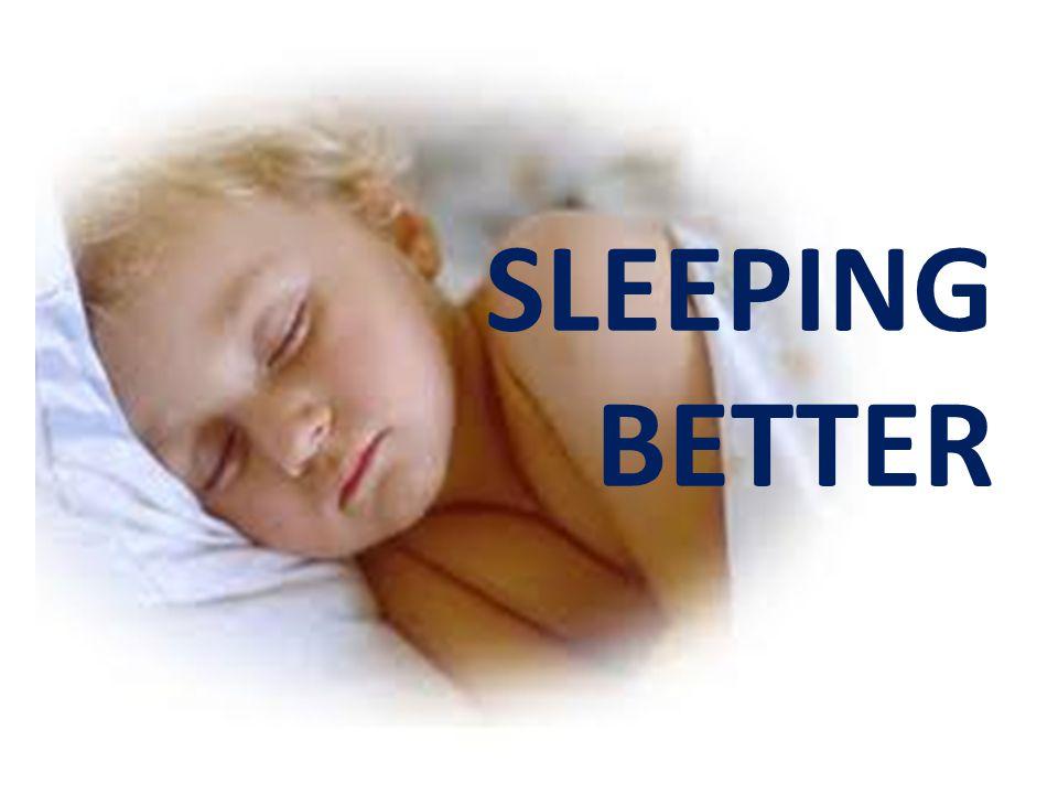SLEEPING BETTER