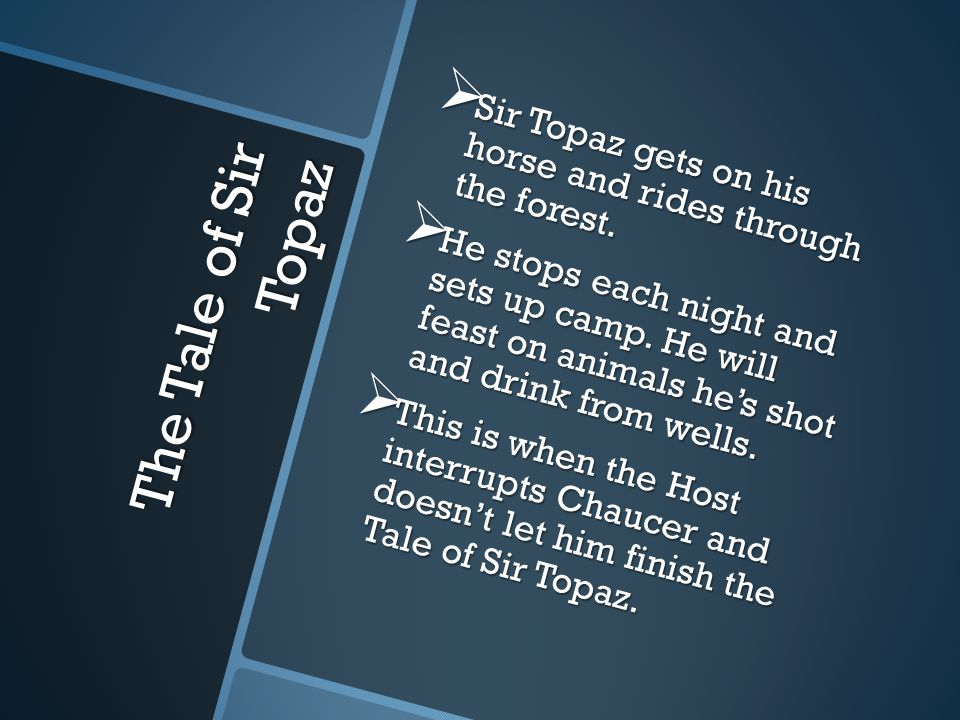 The Tale of Sir Topaz  Sir Topaz gets on his horse and rides through the forest.